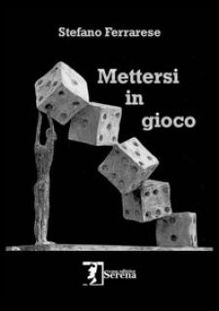 Mettersi in gioco - Ferrarese Stefano