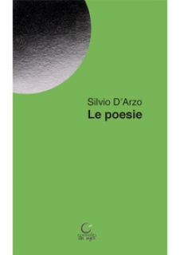 Le poesie - D'Arzo Silvio; Vioni G. (cur.)