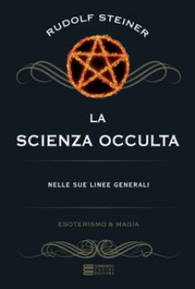 La scienza occulta nelle sue linee generali - Steiner Rudolf