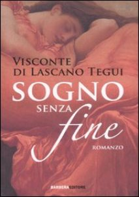 Sogno senza fine - Lascano Tegui Emilio; Schenardi R. (cur.)