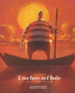 Una luce nel buio. Ediz. italiana, inglese e olandese - Corli Francesco; Parmiani Alessandra; Marich Giulia (cur.)
