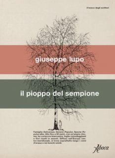 Il pioppo del Sempione - Lupo Giuseppe