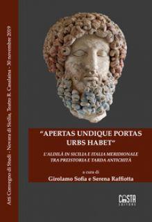 «Apertas undique portas urbs habet». L'aldilà in Sicilia e Italia meridionale tra preistoria e tarda antichità - Sofia G. (cur.); Raffiotta S. (cur.)