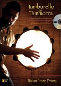 Tamburello & tammorra. Tecniche tradizionali e moderne. Ediz. italiana e inglese. Con DVD - Candellori Domenico