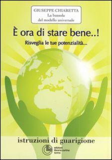 ╚ ora di stare bene...! Risvegliare le tue potenzialitÓ - Chiaretta Giuseppe