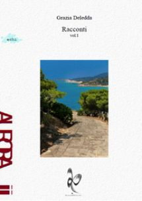 Racconti. Vol. 1 - Deledda Grazia