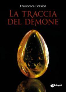 La traccia del demone - Persico Francesca