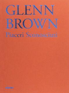 Glenn Brown - Risaliti S. (cur.)