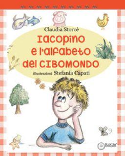 Iacopino e l'alfabeto del CiboMondo - Storcè Claudia
