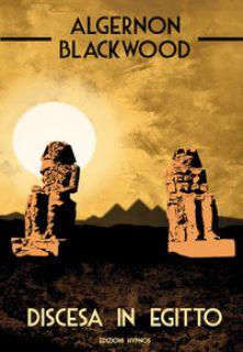 Discesa in Egitto - Blackwood Algernon