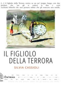 Il figliolo della terrora - Cassioli Silvia