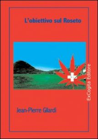 L'obiettivo sul Roseto - Gilardi Jean-Pierre - ExCogita