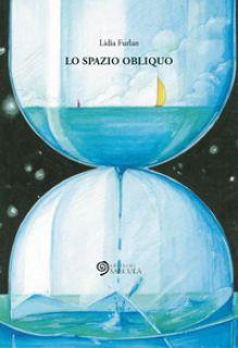 Lo spazio obliquo - Furlan Lidia