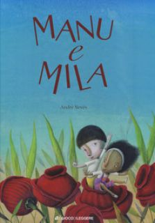 Manu e Mila. Ediz. a colori - Neves André