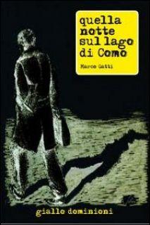 Quella notte sul lago di Como - Gatti Marco