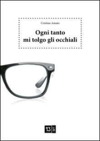 Ogni tanto mi tolgo gli occhiali - Amato Cristina