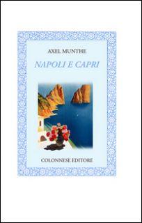 Napoli e Capri - Munthe Axel