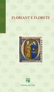 Floriant e Florete. Ediz. critica - Prota M. (cur.)