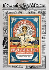 Spettacolari invenzioni, mirabolanti scoperte e altre meraviglie degne di nota. Con gadget - London Jack; Saki; Meyrink Gustav