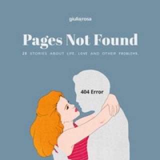 Pages not found. 28 stories about life, love and other problems. Ediz. italiana e inglese - Rosa Giulia