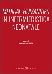 Medical humanities in infermieristica neonatale - Zonza M. (cur.)