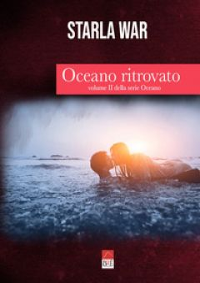 Oceano ritrovato. Oceano. Vol. 2 - Starla War