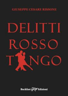 Delitti rosso tango - Rissone Giuseppe Cesare