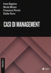 Casi di management - Dagnino Irene; Misani Nicola; Perrini Francesco