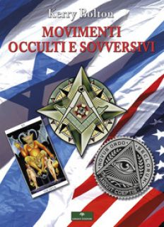 Movimenti occulti e sovversivi - Bolton Kerry