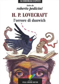 L'orrore di Dunwich letto da Roberto Pedicini. Audiolibro. CD Audio - Lovecraft Howard P.
