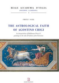 The astrological faith of Agostino Chigi. An interpretation of Baldassarre Peruzzi's paintings in the Sala di Galatea of the Farnesina - Saxl Fritz