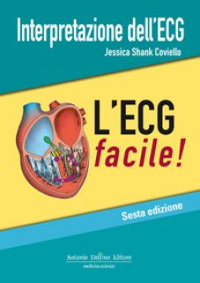 Interpretazione dell'ECG. L'ECG facile - Shank Coviello Jessica