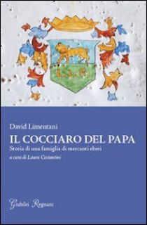Il cocciaro del papa. Storia di una famiglia di mercanti ebrei - Limentani David; Costantini L. (cur.)