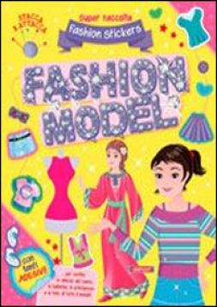 Fashion model. Con adesivi. Ediz. illustrata -