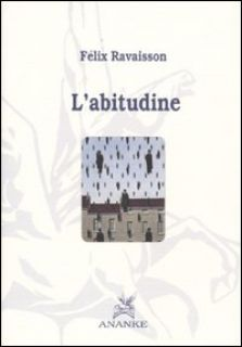 L'abitudine - Ravaisson Felix; Capodivacca S. (cur.)