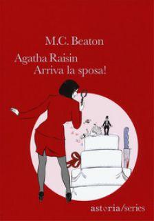 Arriva la sposa! Agatha Raisin - Beaton M. C.