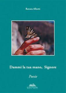 Dammi la tua mano, Signore - Alberti Renata