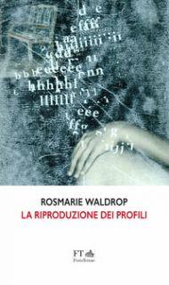 La riproduzione dei profili. Testo inglese a fronte - Waldrop Rosmarie