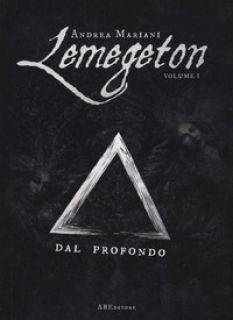 Dal profondo. Lemegeton. Vol. 1 - Mariani Andrea