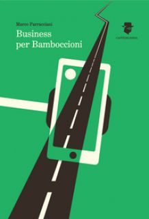 Business per bamboccioni - Parracciani Marco