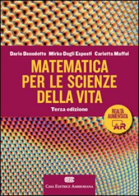 Matematica per scienze della vita. Con Contenuto digitale (fornito elettronicamente) - Benedetto Dario; Degli Esposti Mirko; Maffei Carlotta
