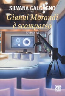 Gianni Morandi è scomparso - Calcagno Silvana