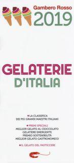 Gelaterie d'Italia del Gambero Rosso 2019 -
