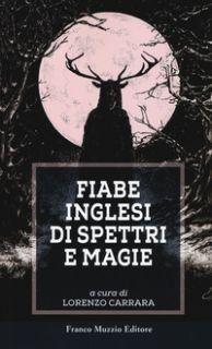 Fiabe inglesi di spettri e magie - Carrara L. (cur.)