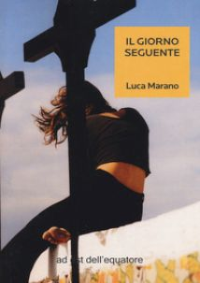 Il giorno seguente - Marano Luca