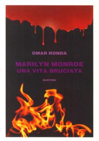 Marilyn Monroe una vita bruciata - Ronda Omar