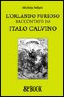 L'Orlando furioso raccontato da Italo Calvino - Pollutri Michela