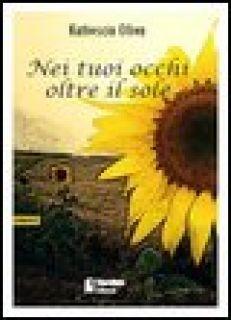 Nei tuoi occhi oltre il sole - Oliva Katiuscia
