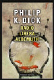 Radio libera Albemuth - Dick Philip K.; Pagetti C. (cur.)