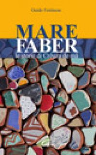 Mare Faber. Le storie di Crêuza de mä - Festinese Guido